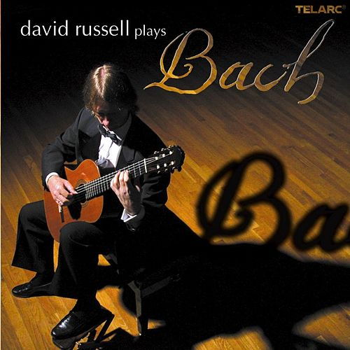 David Russell Plays Bach de David Russell