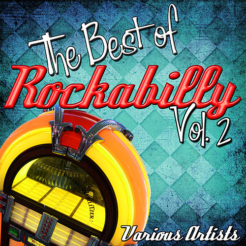 The Best of Rockabilly: Vol. 2 by Various Artists