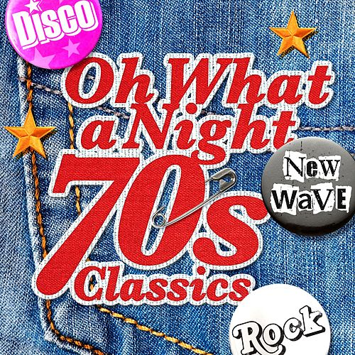 Oh What A Night - 70's Classics by Various Artists