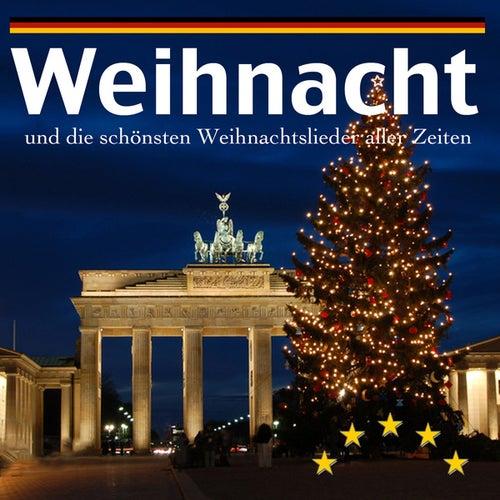 Weihnacht und die schönsten Weihnachtslieder aller Zeiten by Various Artists