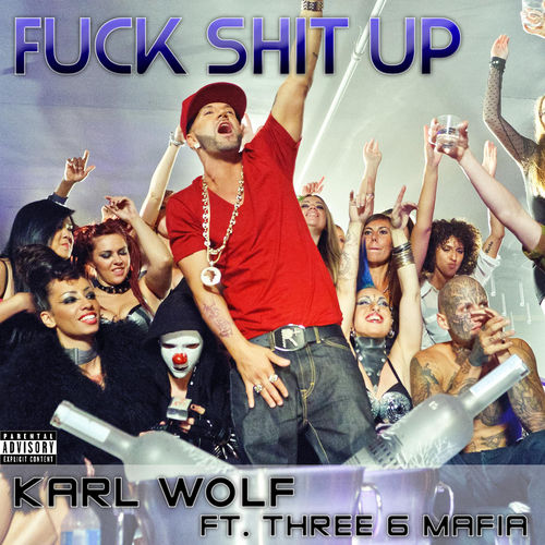 Fuck Shit Up by Karl Wolf