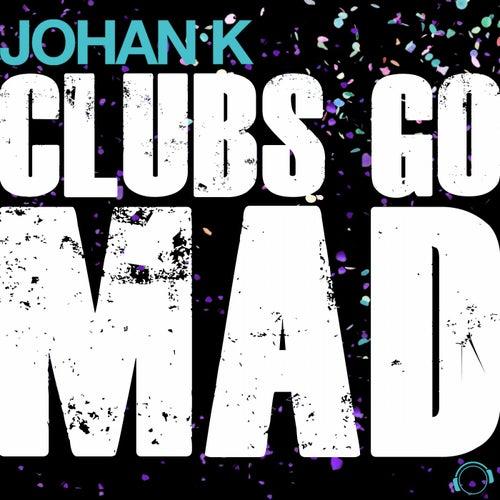 Clubs Go Mad de Johan K
