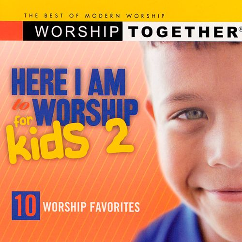 Here I Am To Worship For Kids de Worship Together