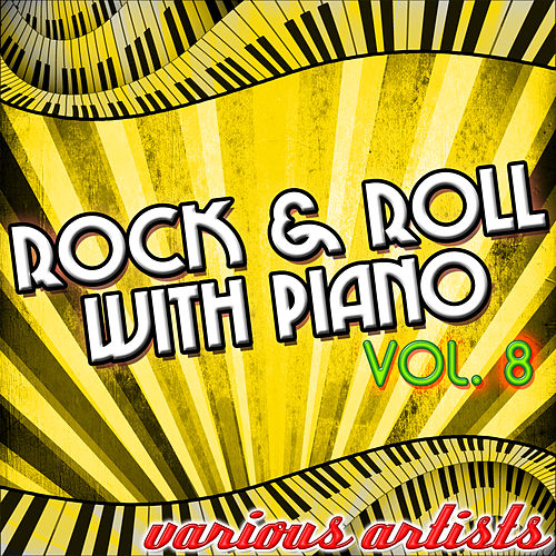 Rock & Roll With Piano Vol. 8 by Various Artists