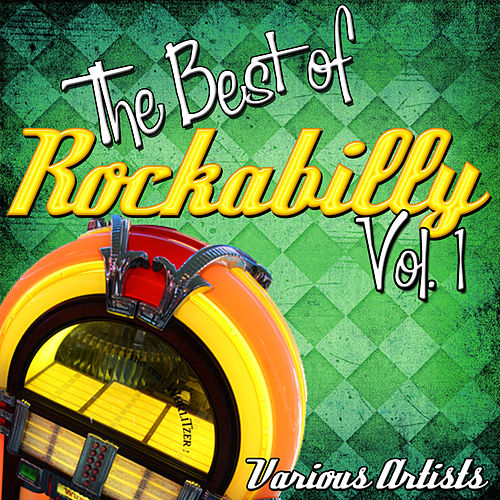 The Best of Rockabilly: Vol. 1 by Various Artists