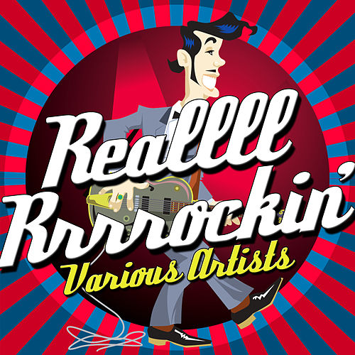 Reallll Rrrrockin' de Various Artists