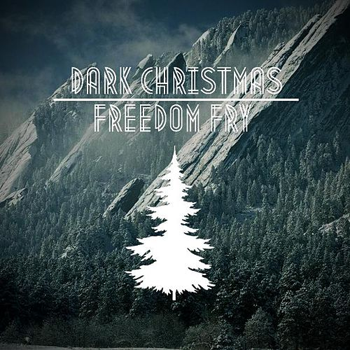 Dark Christmas by Freedom Fry