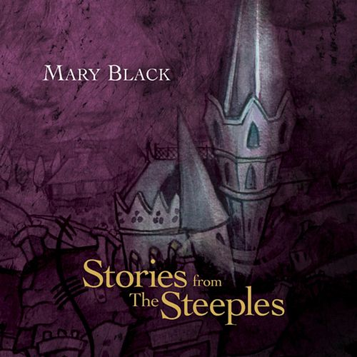 Stories from the Steeples de Mary Black