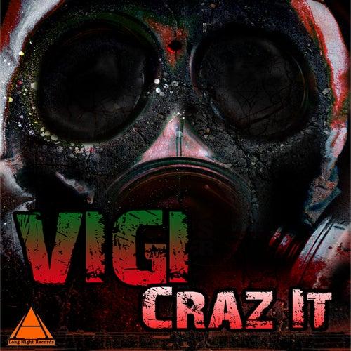 Craz It by Vigi