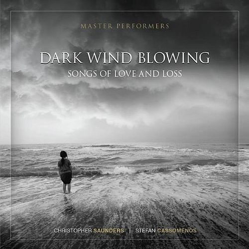 Dark Wind Blowing - Songs of Love and Loss by Christopher Saunders