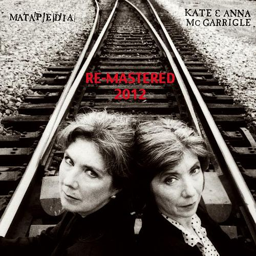 Matapedia (Remastered 2012) de Kate and Anna McGarrigle