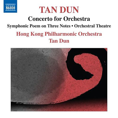 Tan Dun: Symphonic Poem of 3 Notes - Orchestral Theatre I, 'Xun' - Concerto for Orchestra (after Marco Polo) by Hong Kong Philharmonic Orchestra