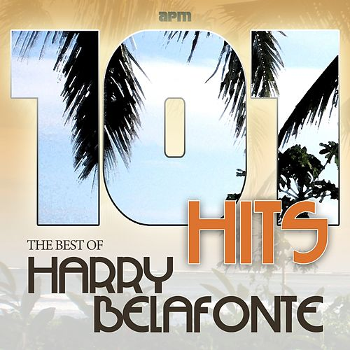 101 Hits - Best of Harry Belafonte by Harry Belafonte