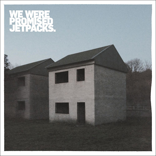 These Four Walls von We Were Promised Jetpacks