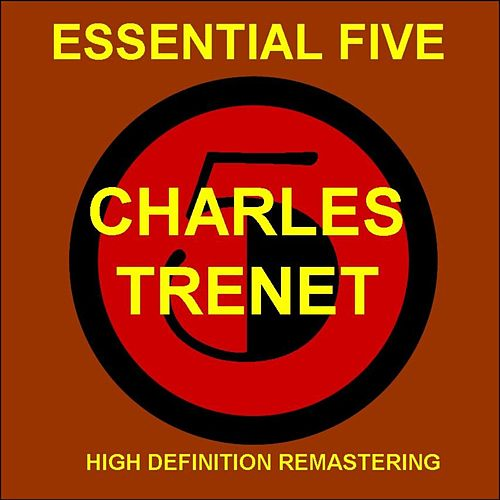 Charles trenet - essential 5 (high quality restoration & mastering) von Charles Trenet