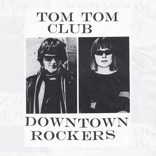 Downtown Rockers von Tom Tom Club