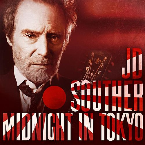 Midnight In Tokyo by J.D. Souther