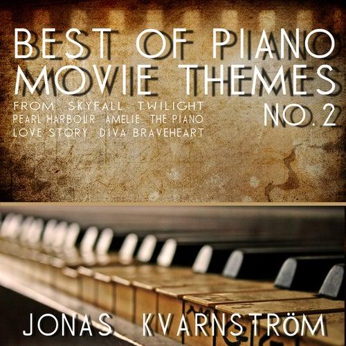 Best of Piano Movie Themes No. 2 (Movie Themes From Skyfall, Twilight, Pearl Harbour, Amélie, The Piano, Love Story, Diva, Braveheart) von Jonas Kvarnström