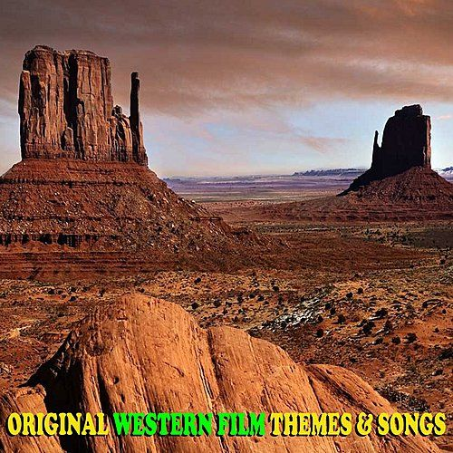 Original Western Film Themes & Songs by Various Artists