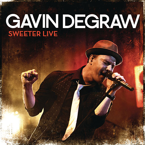 Sweeter Live de Gavin DeGraw