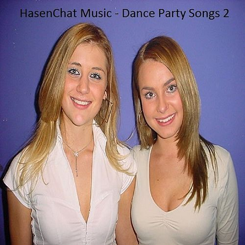 Dance Party Songs 2 by Hasenchat Music