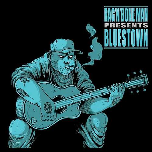 Bluestown by Rag'n'Bone Man