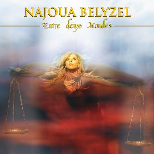 Entre deux mondes by Najoua Belyzel