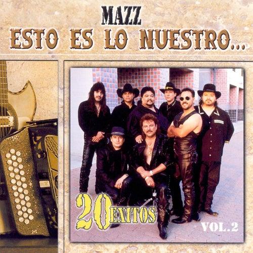 Esto Es Lo Nuestro: 20 Exitos Vol. 2 by Jimmy Gonzalez y el Grupo Mazz