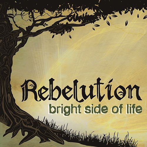 Bright Side of Life fra Rebelution