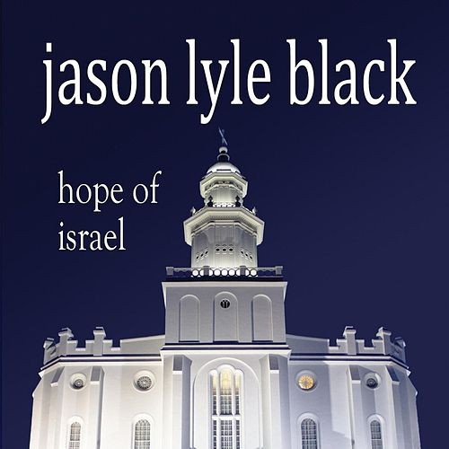 Hope of Israel by Jason Lyle Black