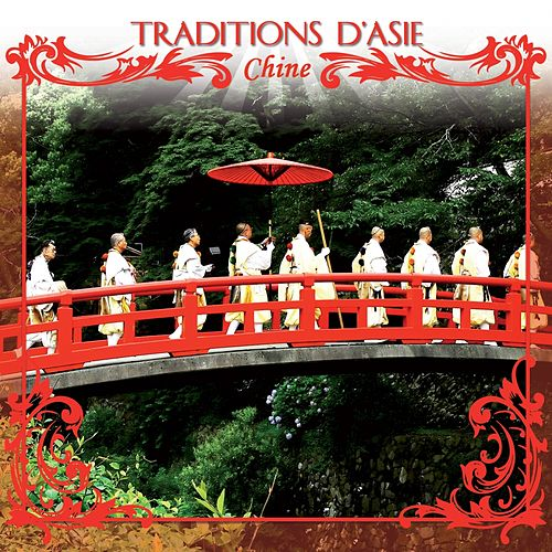 Traditions d' Asie : Chine by Jaya Satria