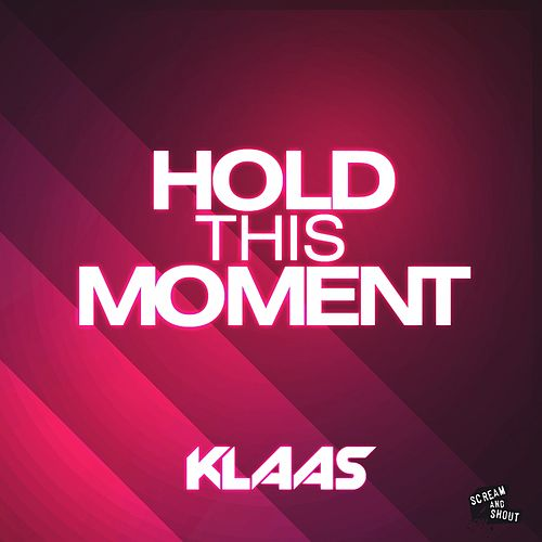 Hold This Moment by Klaas