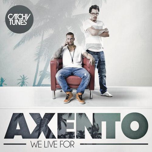 We Live For von Axento