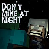 Don't Mine At Night - Minecraft Parody by Brad Knauber