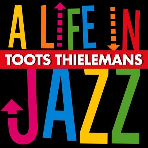 A Life in Jazz von Toots Thielemans