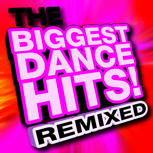 The Biggest Dance Hits! Remixed von Ultimate Dance Hits