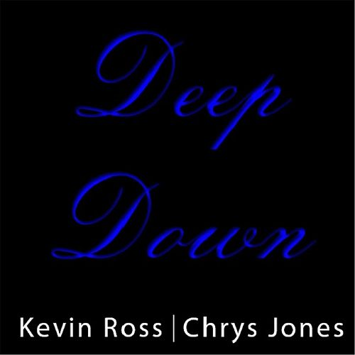 Deep Down by Kevin Ross
