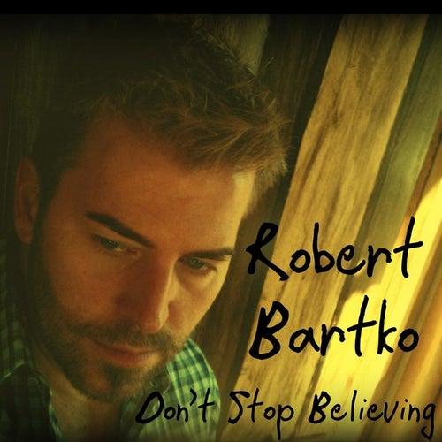 Don't Stop Believin' (Journey Cover) - Single von Robert Bartko