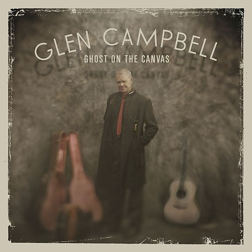 Ghost On The Canvas von Glen Campbell