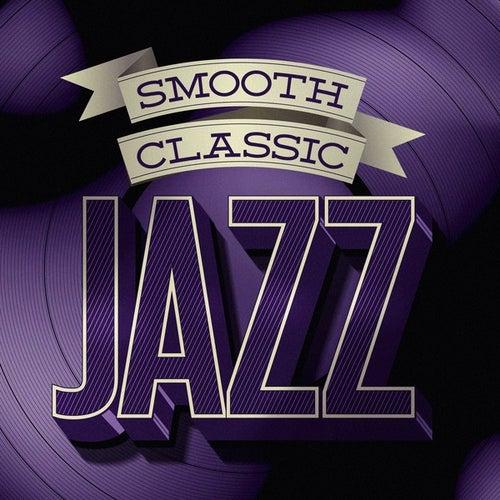 Smooth Classic Jazz von Various Artists