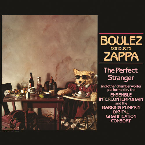 Boulez Conducts Zappa: The Perfect Stranger de Frank Zappa