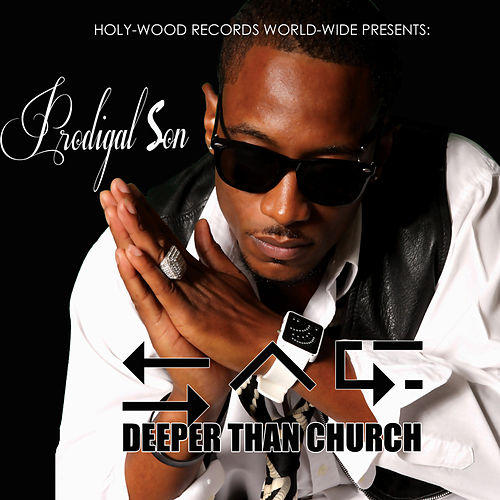 Deeper Than Church by Prodigal Son