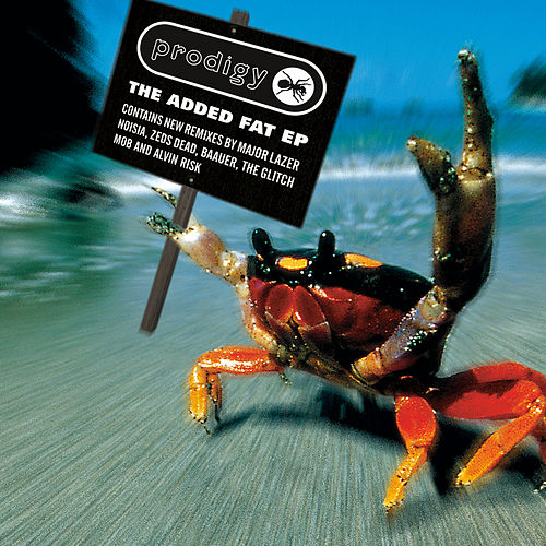 The Added Fat Ep de The Prodigy