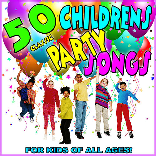 50 Classic Childrens Party Songs: For Kids of All Ages! by Various Artists