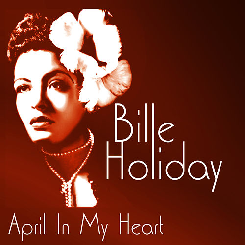 April In My Heart by Billie Holiday