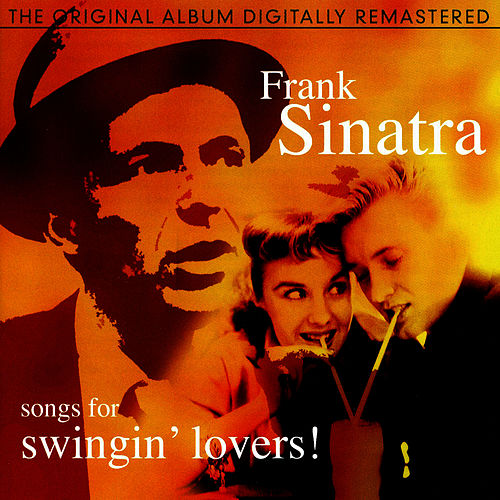 Songs For Swingin' Lovers! von Frank Sinatra