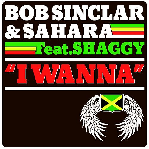 I Wanna by Bob Sinclar