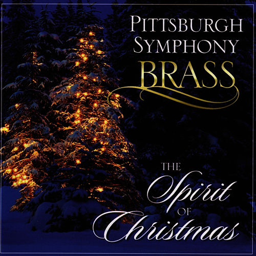 The Spirit of Christmas von Pittsburgh Symphony Brass