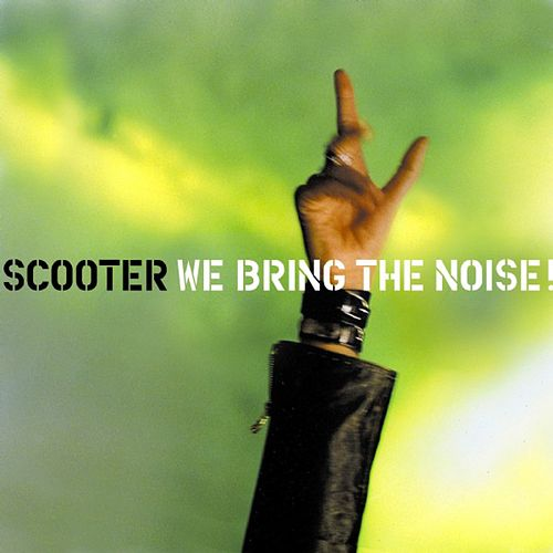 We Bring the Noise de Scooter