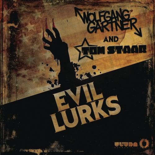 Evil Lurks von Wolfgang Gartner